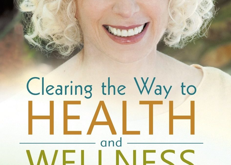 Clearing the Way to Health & Wellness by Ellen Cutler, M.D.