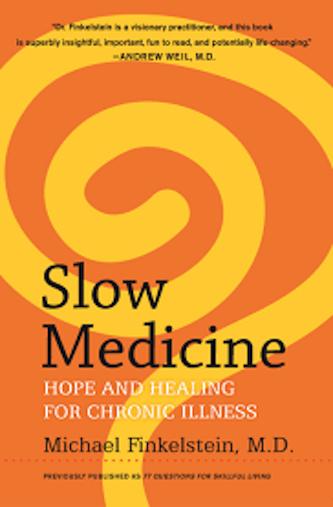 Slow Medicine by Michael Finkelstein